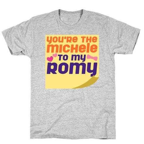 You're The Michele To My Romy Parody White Print T-Shirt