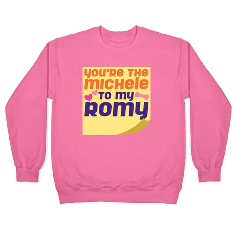 You're The Michele To My Romy Parody White Print Pullover