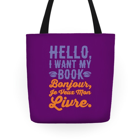 Hello I Want My Book Parody Tote