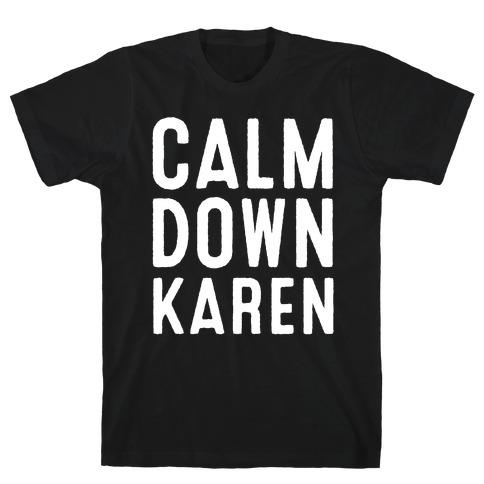 Calm Down Karen White Print T-Shirt