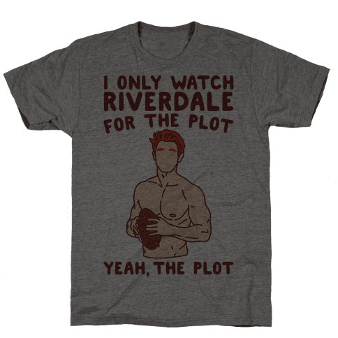 I Only Watch Riverdale For The Plot Parody Mens T-Shirt