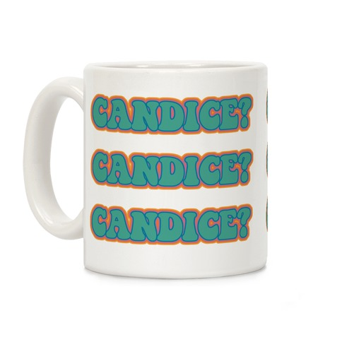 Candice? Coffee Mug