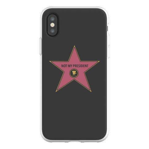 Not My President Hollywood Star Phone Flexi-Case