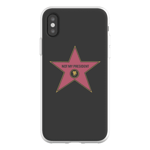 Not My President Hollywood Star Phone Flexi-Case