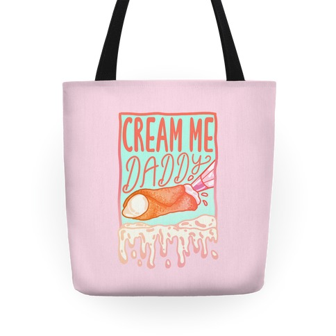 Cream Me Daddy Cannoli Tote