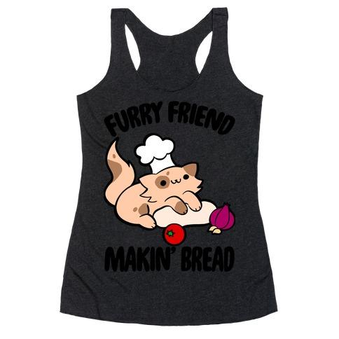 Furry Friend Makin' Bread Racerback Tank Top