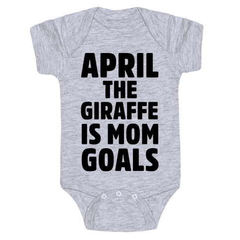 April the Giraffe is Mom Goals Baby Onesy