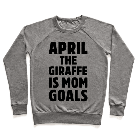 April the Giraffe is Mom Goals Pullover