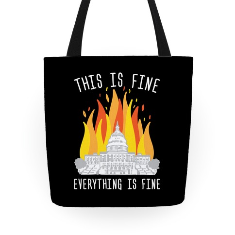 This Is Fine Everything Is Fine U.S. Capitol Tote