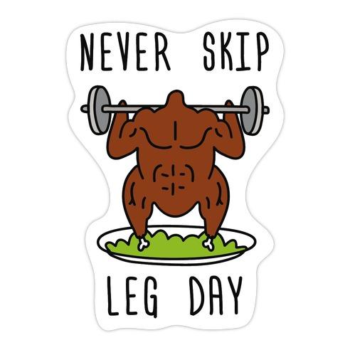 Never Skip Leg Day Die Cut Sticker