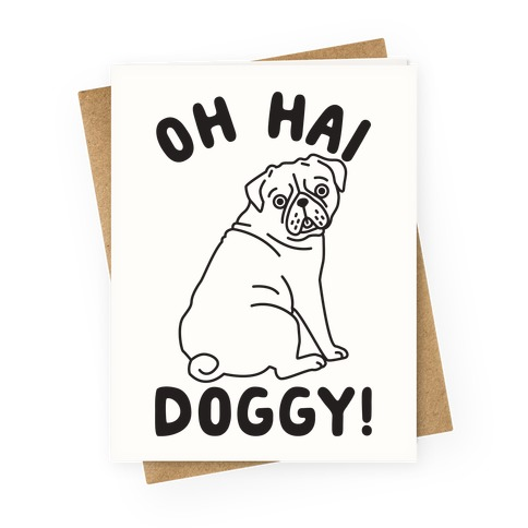 Oh Hai Doggy Greeting Card