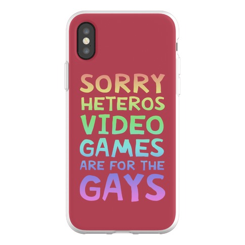 Sorry Heteros Video Games Are For The Gays Phone Flexi-Case
