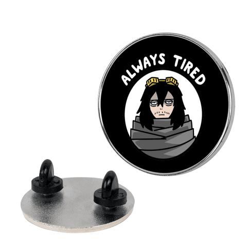 Always Tired - Eraserhead (Shota Aizawa) Pin