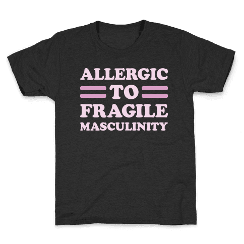 Allergic To Fragile Masculinity Kids T-Shirt