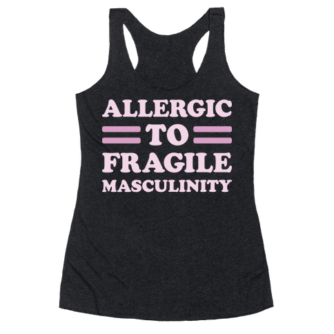 Allergic To Fragile Masculinity