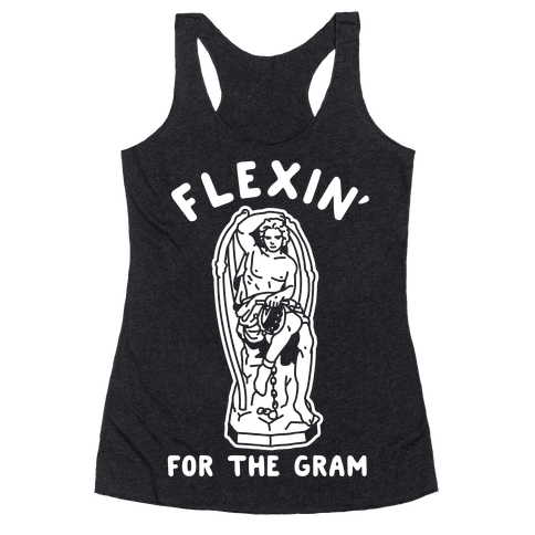 Flex'n for the Gram Racerback Tank Top