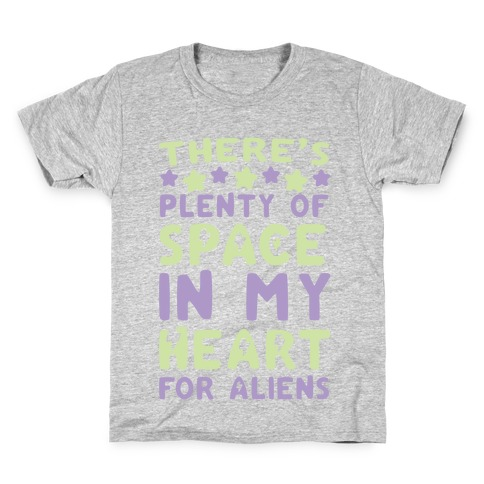 There's Plenty of Space in my Heart for Aliens Kids T-Shirt