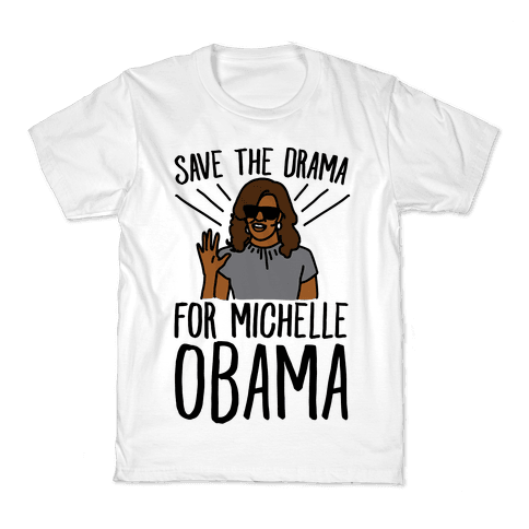b750bc8c Save The Drama For Michelle Obama Kids T-Shirt