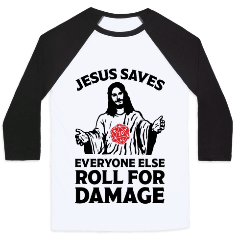 Jesus Saves Everyone Else Roll For Damage Baseball Tee