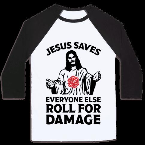 Jesus Saves Everyone Else Roll For Damage Baseball Tee