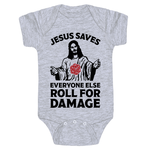 Jesus Saves Everyone Else Roll For Damage Baby Onesy