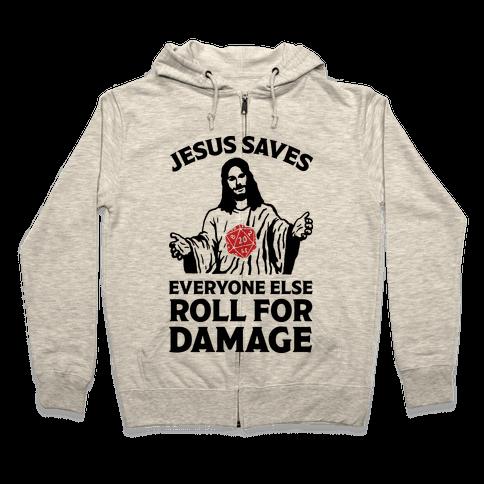 Jesus Saves Everyone Else Roll For Damage Zip Hoodie