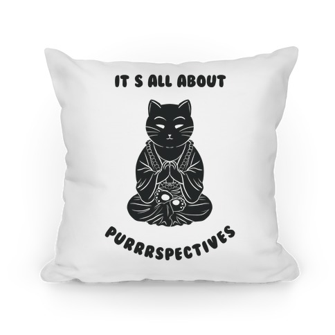 It's All About Purrrspectives (white) Pillow