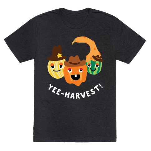 Yee-Harvest! T-Shirt