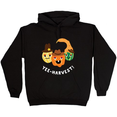 Yee-Harvest! Hooded Sweatshirt