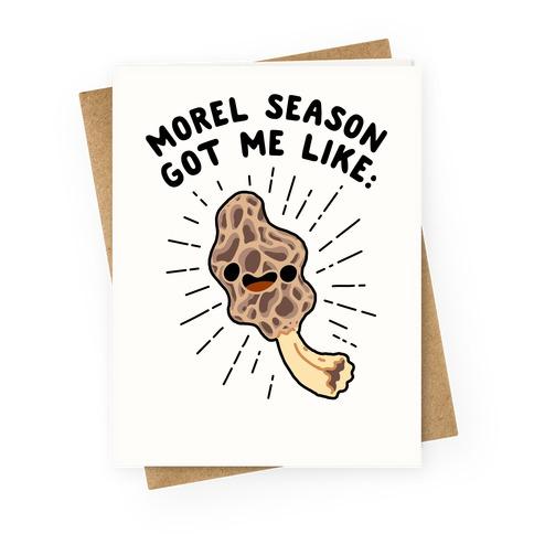 Morel Season Got Me Like :D Greeting Card