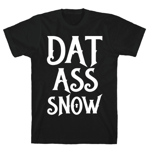 Dat Ass Snow Parody White Print Mens T-Shirt