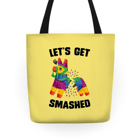 Let's Get Smashed Tote