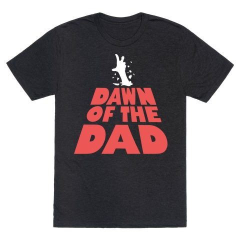 Dawn Of The Dad T-Shirt