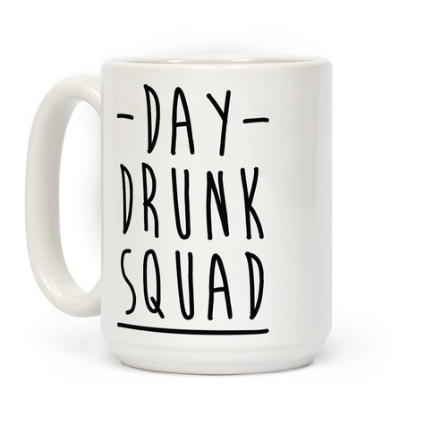 Day Drunk Squad Coffee Mug