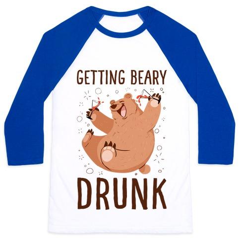 Getting Beary Drunk Baseball Tee