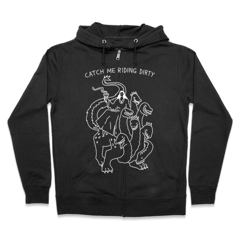 Catch Me Riding Dirty Mother of Harlots Zip Hoodie