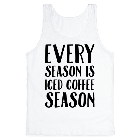 Every Season Is Iced Coffee Season Tank Top