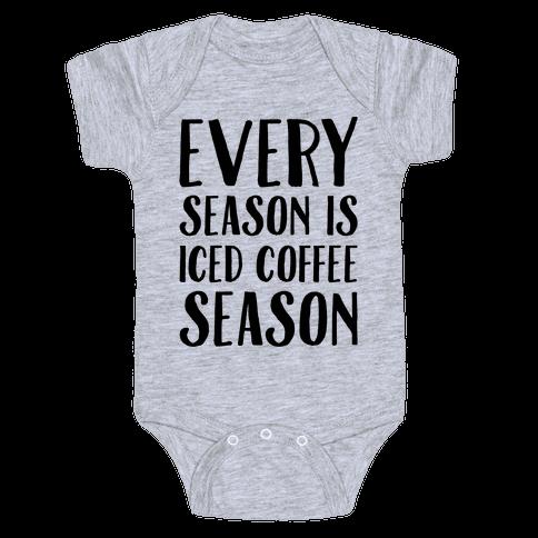 Every Season Is Iced Coffee Season Baby Onesy