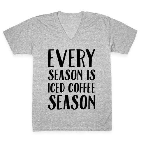 Every Season Is Iced Coffee Season V-Neck Tee Shirt