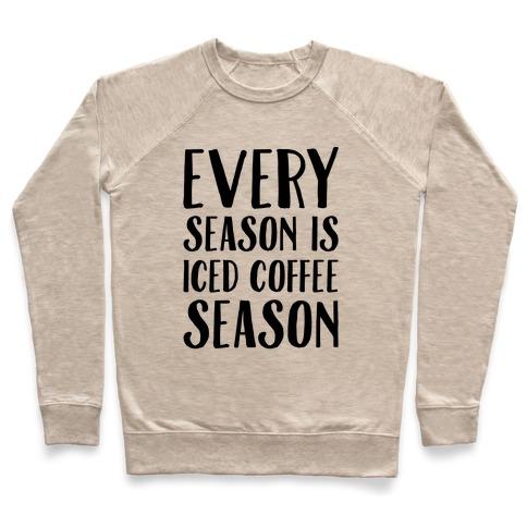 Every Season Is Iced Coffee Season Pullover