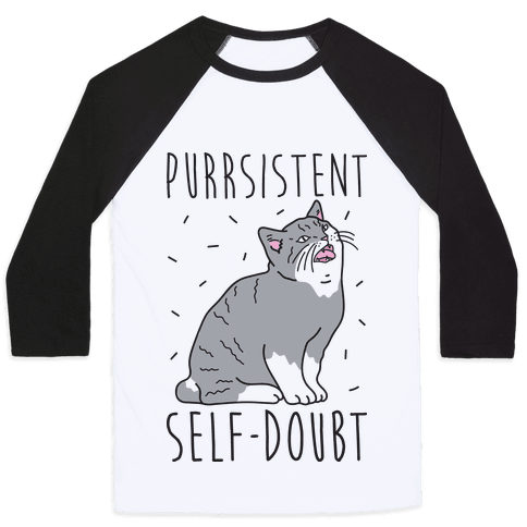 Purrsistent Self-Doubt Cat Baseball Tee