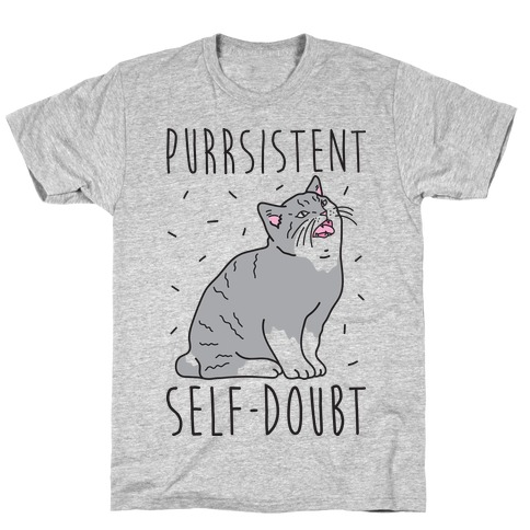 Purrsistent Self-Doubt Cat Mens T-Shirt