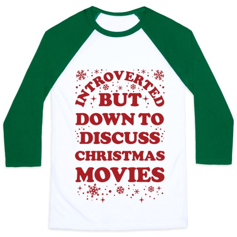 Introverted But Down to Discuss Christmas Movies Baseball Tee