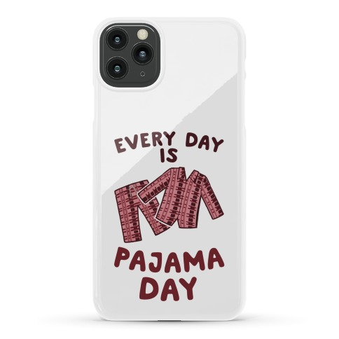 Every Day Is Pajama Day Phone Case
