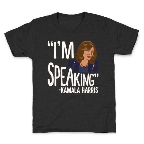I'm Speaking Kamala Harris White Print Kids T-Shirt