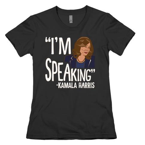 I'm Speaking Kamala Harris White Print Womens T-Shirt