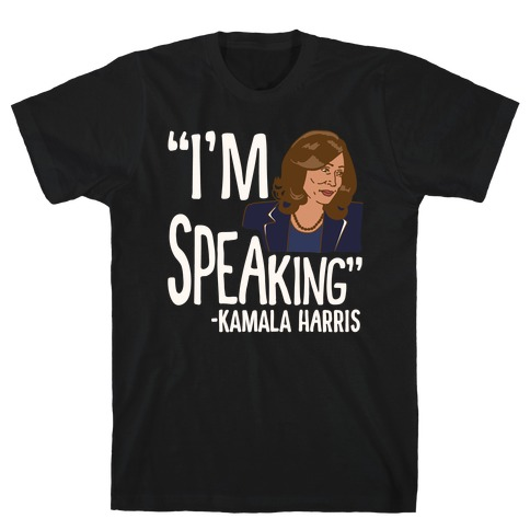 I'm Speaking Kamala Harris White Print T-Shirt