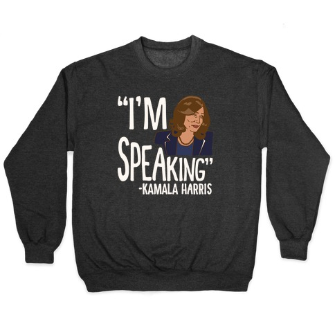 I'm Speaking Kamala Harris White Print Pullover