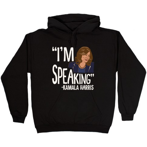 I'm Speaking Kamala Harris White Print Hooded Sweatshirt