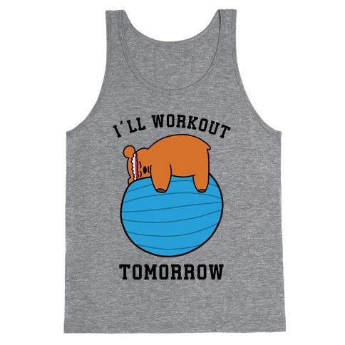 I'll Workout Tomorrow Tank Top